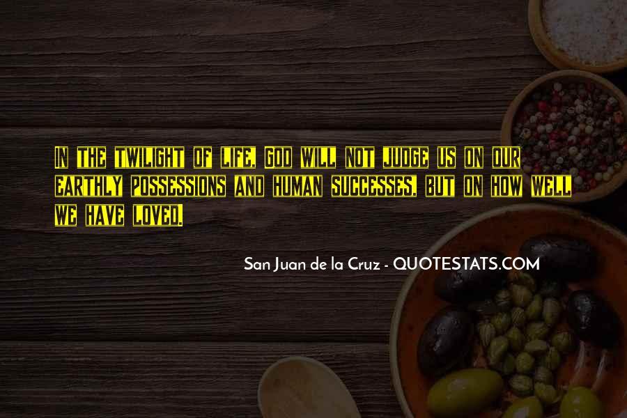 San Juan De La Cruz Quotes #834173