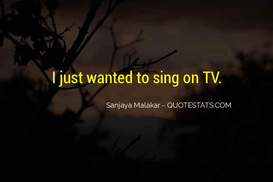 Sanjaya Malakar Quotes #778474