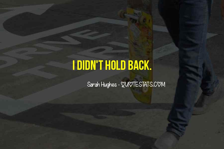 Sarah Hughes Quotes #1024565
