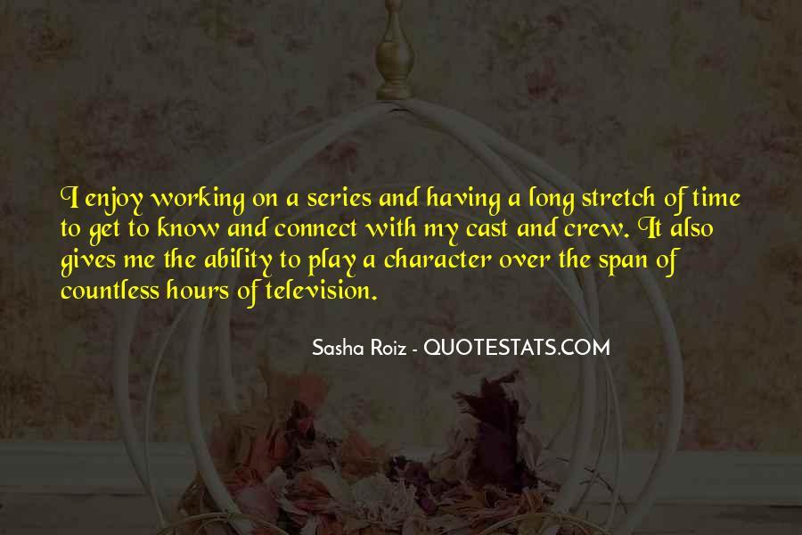 Sasha Roiz Quotes #1147960