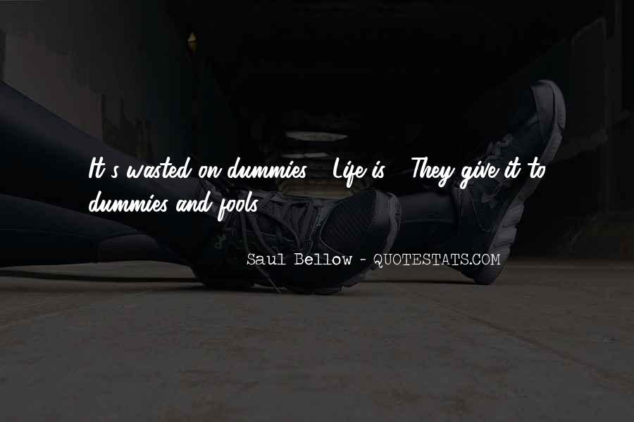 Saul Bellow Quotes #1068566