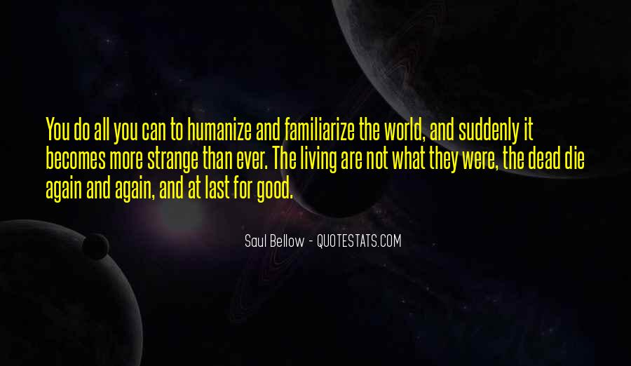 Saul Bellow Quotes #1596341