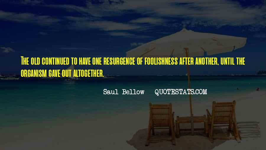 Saul Bellow Quotes #1768661
