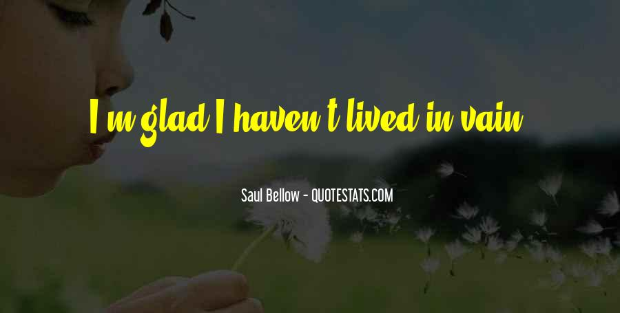 Saul Bellow Quotes #442543