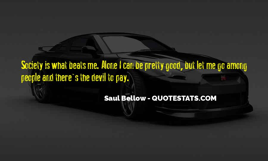 Saul Bellow Quotes #72823