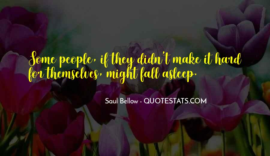 Saul Bellow Quotes #822033