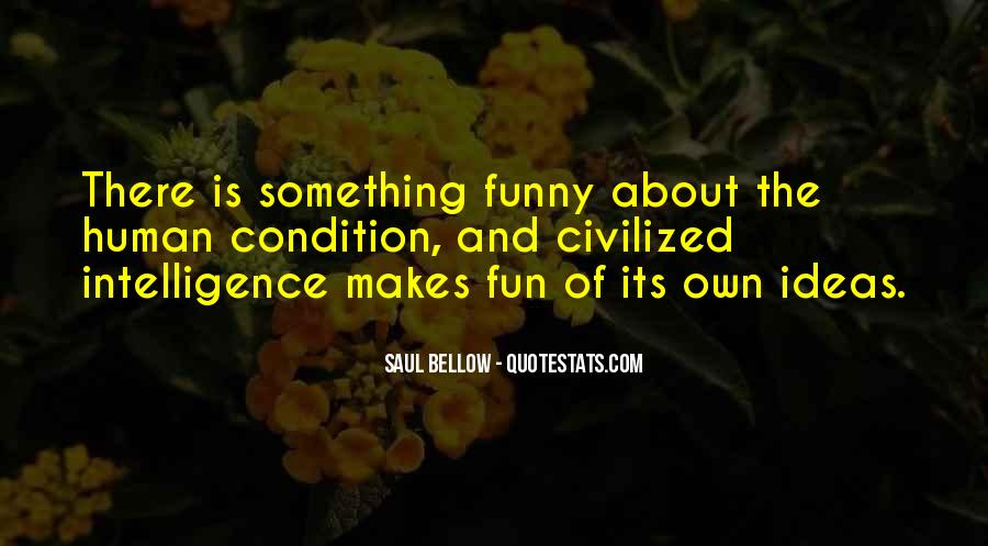 Saul Bellow Quotes #87639