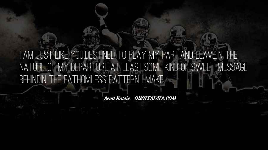 Scott Hastie Quotes #360512