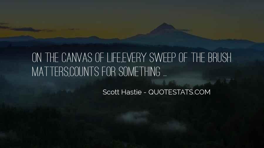 Scott Hastie Quotes #882510