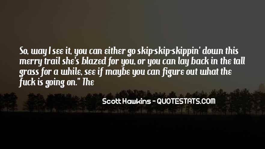 Scott Hawkins Quotes #1138627