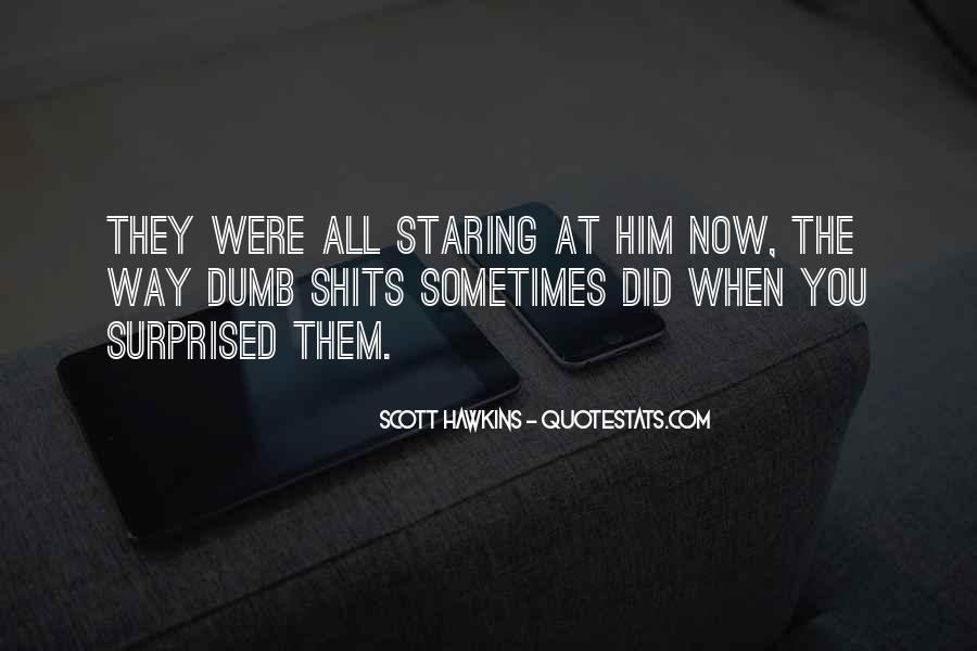 Scott Hawkins Quotes #1322235
