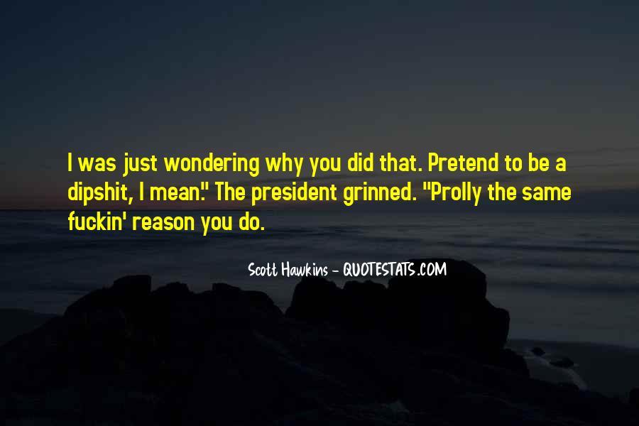 Scott Hawkins Quotes #732062