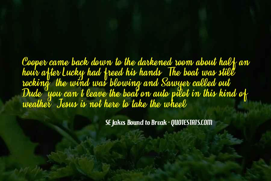 SE Jakes Bound To Break Quotes #1523434