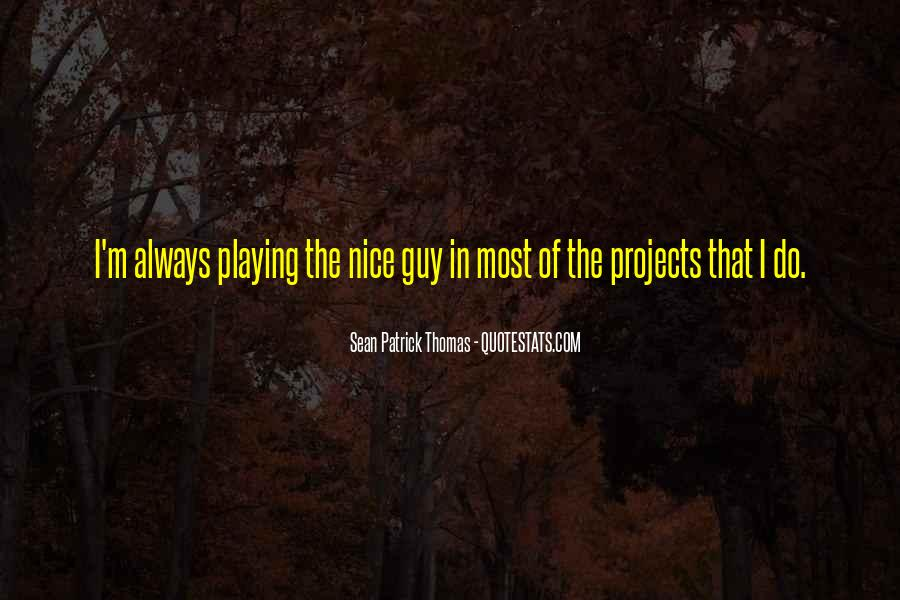 Sean Patrick Thomas Quotes #1688029