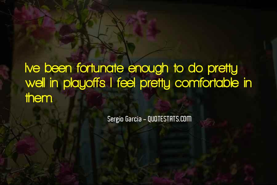 Sergio Garcia Quotes #1009652