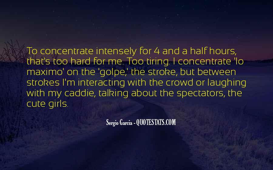 Sergio Garcia Quotes #1093656