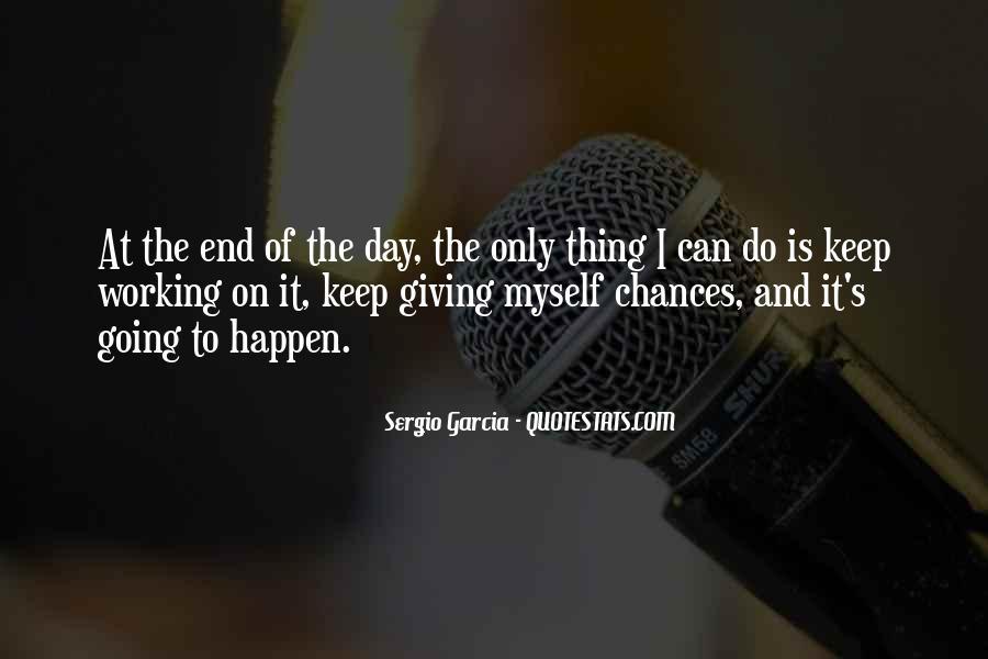 Sergio Garcia Quotes #1227371