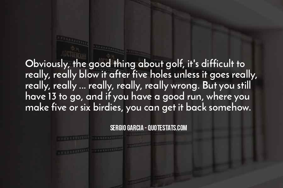 Sergio Garcia Quotes #1538543