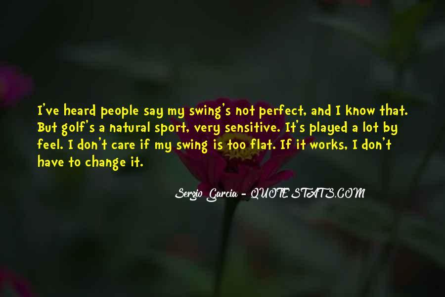 Sergio Garcia Quotes #166156