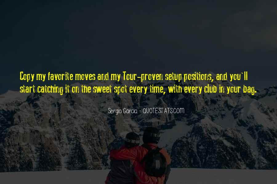 Sergio Garcia Quotes #1663282