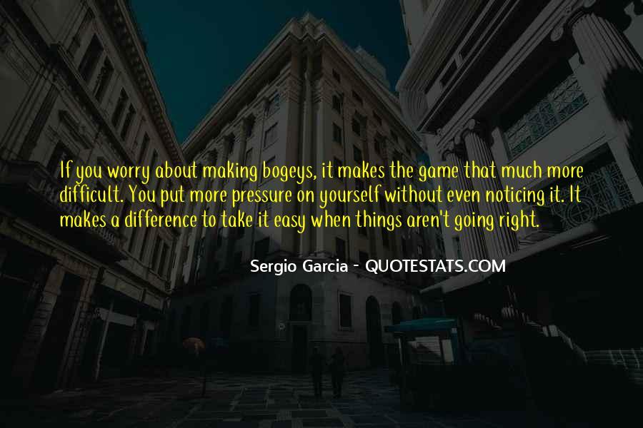 Sergio Garcia Quotes #957536