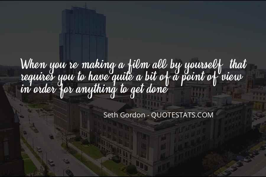 Seth Gordon Quotes #656964