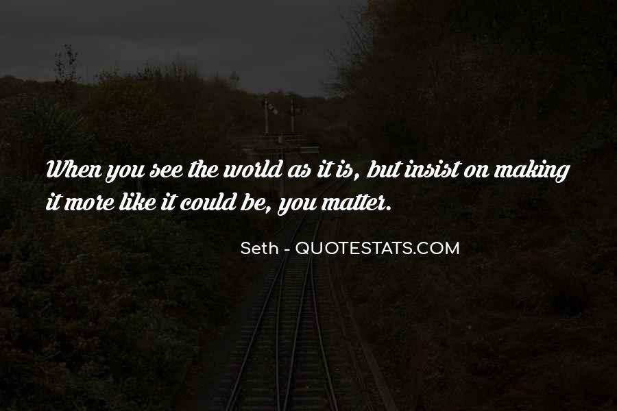 Seth Quotes #1874518