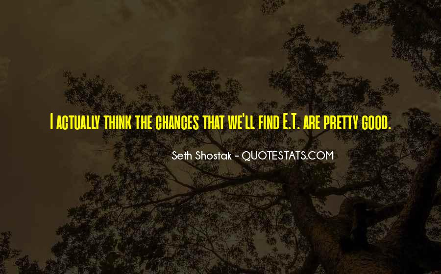 Seth Shostak Quotes #1174017