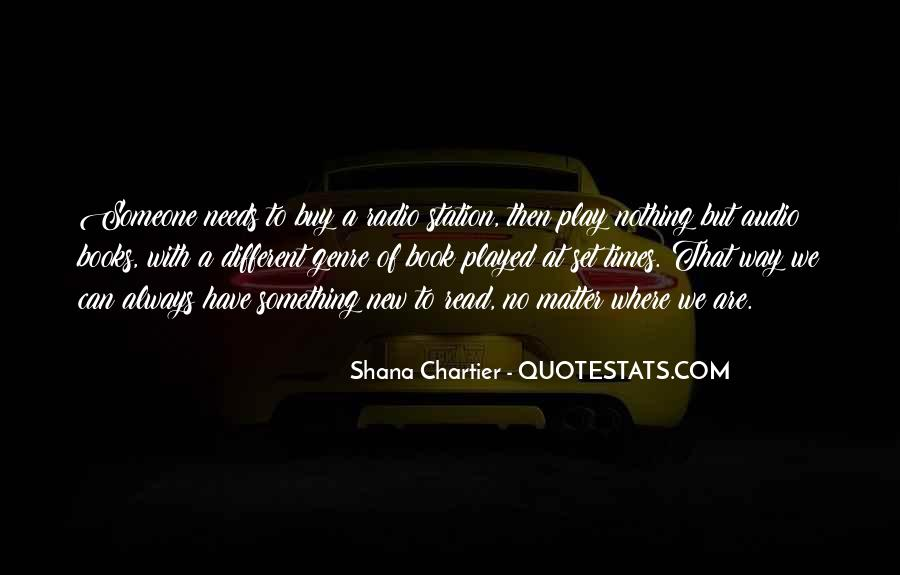 Shana Chartier Quotes #304499