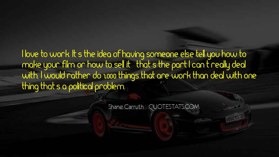 Shane Carruth Quotes #1609436