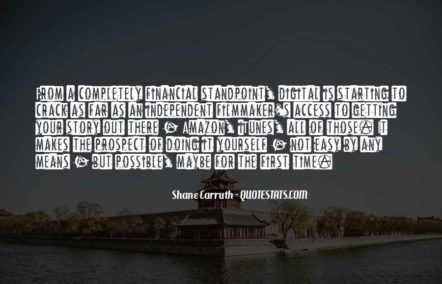 Shane Carruth Quotes #750187