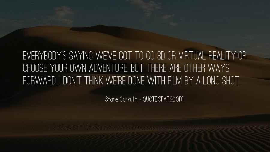 Shane Carruth Quotes #779209