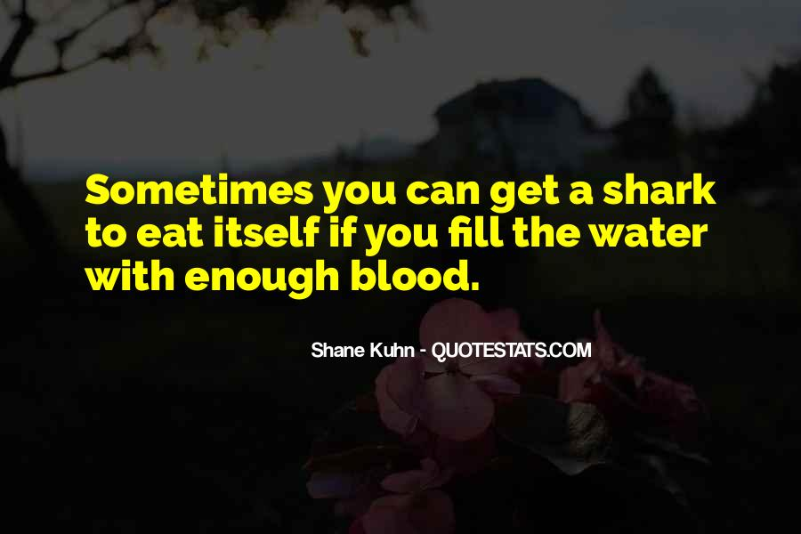 Shane Kuhn Quotes #1032822