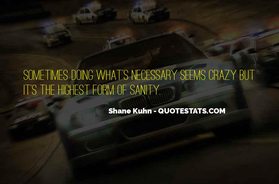 Shane Kuhn Quotes #1152378