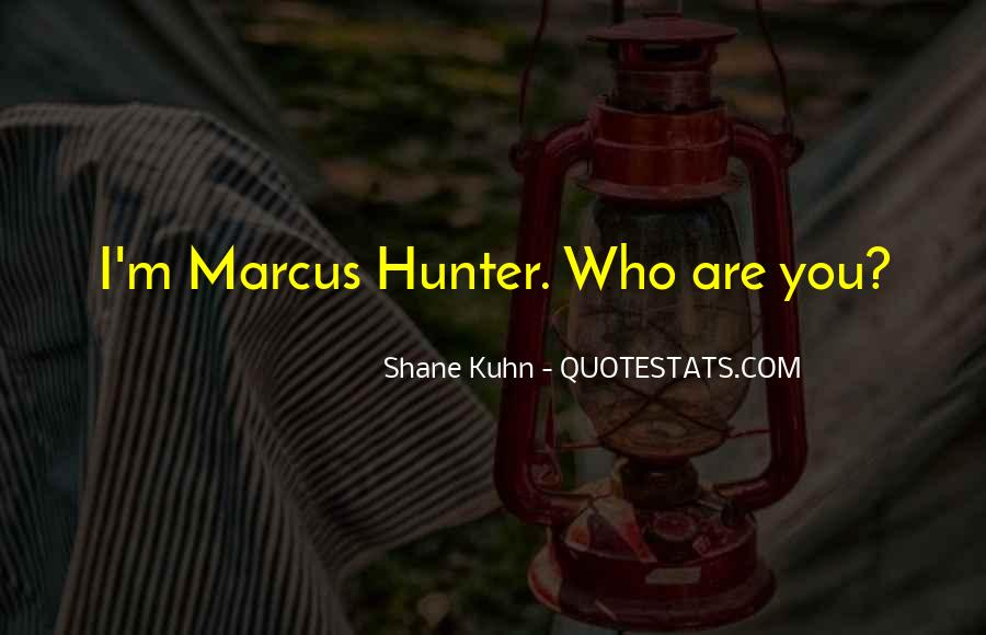 Shane Kuhn Quotes #717518
