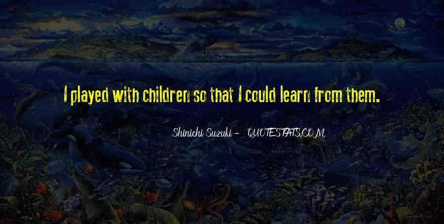 Shinichi Suzuki Quotes #1272068