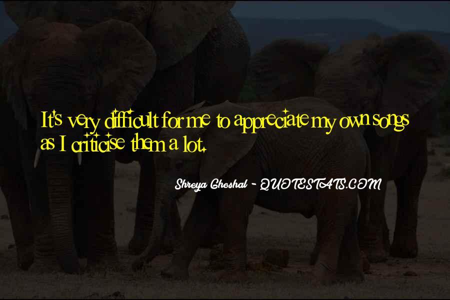 Shreya Ghoshal Quotes #1270369