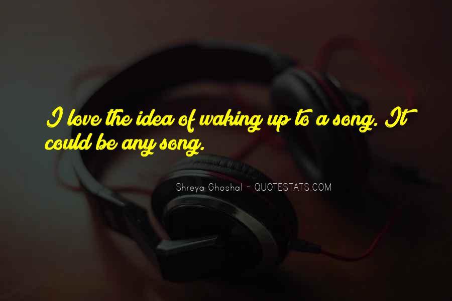 Shreya Ghoshal Quotes #1593085