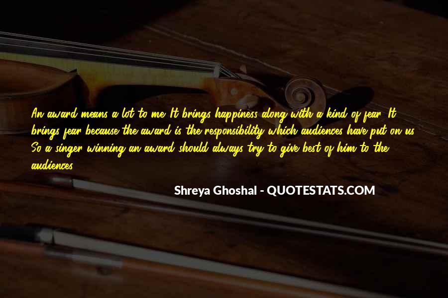 Shreya Ghoshal Quotes #759027