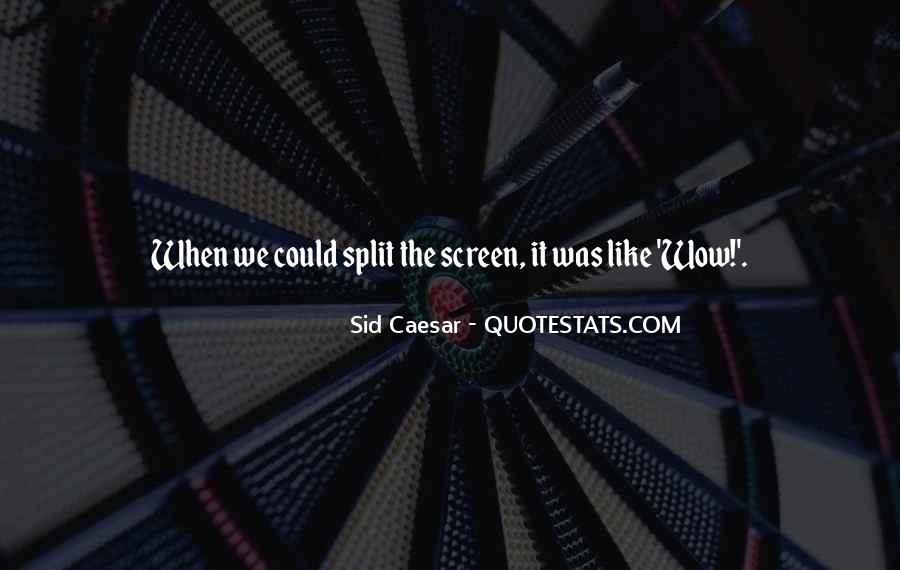 Sid Caesar Quotes #362990