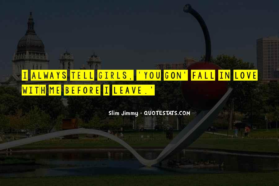 Slim Jimmy Quotes #1723816