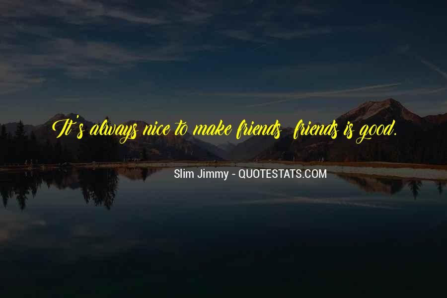 Slim Jimmy Quotes #299298