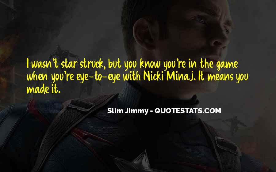 Slim Jimmy Quotes #886502