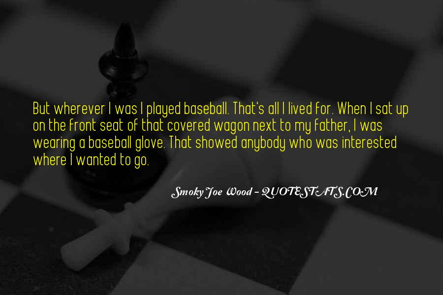 Smoky Joe Wood Quotes #1014041