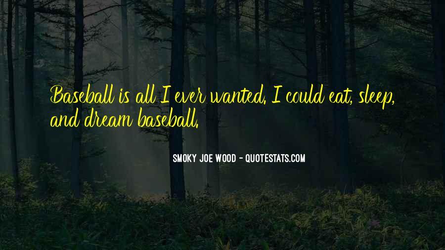 Smoky Joe Wood Quotes #1240789