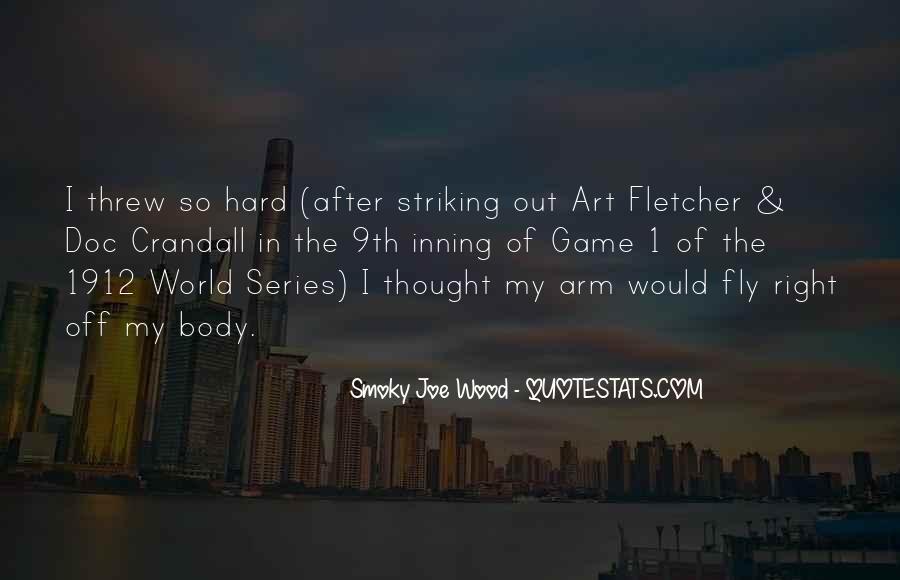 Smoky Joe Wood Quotes #979588