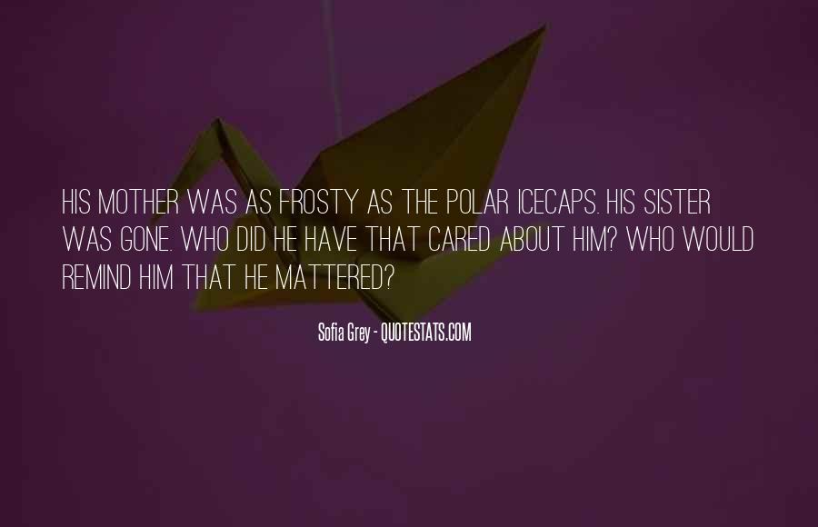 Sofia Grey Quotes #866391