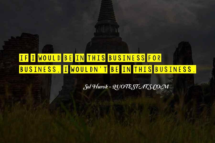 Sol Hurok Quotes #417970