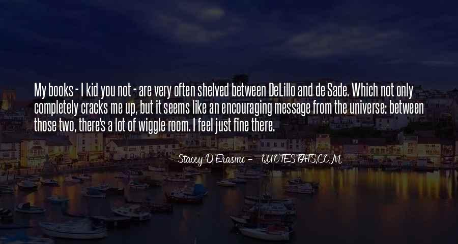 Stacey D'Erasmo Quotes #1313661