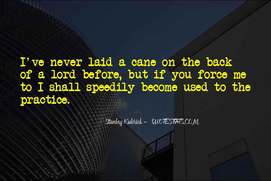 Stanley Kubrick Quotes #1021517
